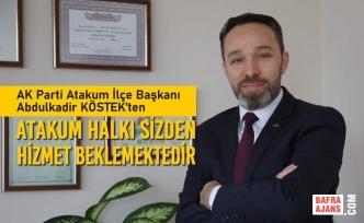 """Abdulkadir Köstek; """"Atakum Halkı Sizden Hizmet Beklemektedir """""""