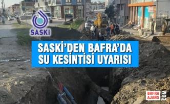SASKİ'den Bafra'da Su Kesintisi Uyarısı