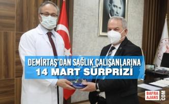 Demirtaş'dan Sağlık Çalışanlarına 14 Mart Sürprizi