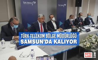 Türk Telekom Bölge Müdürlüğü Samsun'da Kalıyor