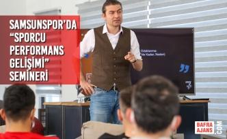 """Yılport Samsunspor'da """"Sporcu Performans Gelişimi"""" Semineri"""