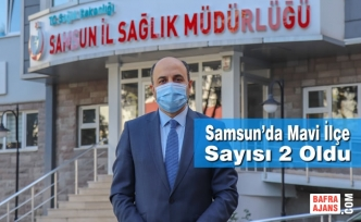 Samsun'da Mavi İlçe Sayısı 2 Oldu