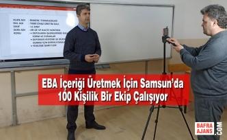 EBA İçeriği Üretmek İçin Samsun'da 100 Kişilik Bir Ekip Çalışıyor