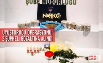 Samsun'da Uyuşturucu Operasyonu; 2 Şüpheli Gözaltına Alındı