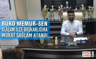 Büro Memur-Sen Alaçam İlçe Başkanlığına Murat Sağlam Atandı