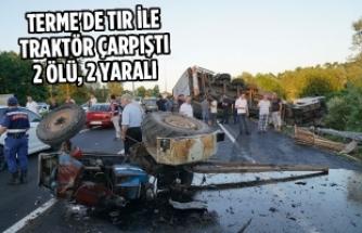 Terme'de Tır İle Traktör Çarpıştı: 2 Ölü, 2 Yaralı