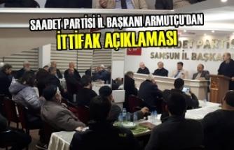 Saadet Partisi İl Başkanı Armutçu'dan İttifak Açıklaması