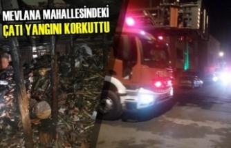 Mevlana Mahallesindeki Çatı Yangını Korkuttu