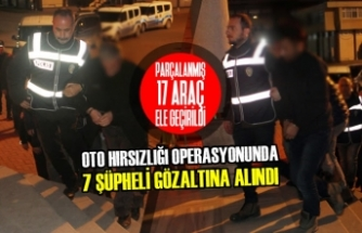 Oto Hırsızlığı Operasyonunda 7 Kişi Gözaltına Alındı