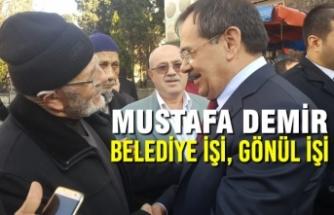 Mustafa Demir: Belediye İşi, Gönül İşi