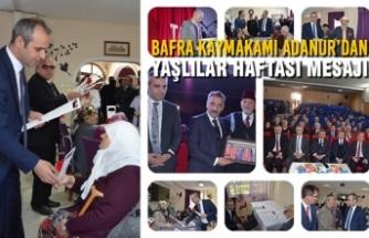 Bafra Kaymakamı Adanur'dan Yaşlılar Haftası Mesajı