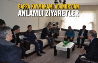 Bafra Kaymakamı Ahmet Adanur'dan Anlamlı Ziyaretler
