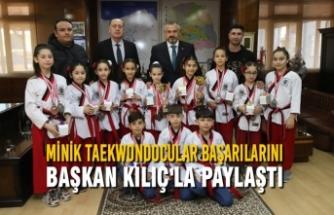 Minik Taekwondocular Başarılarını Başkan Kılıç'la Paylaştı