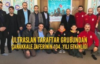ultrAslan taraftar grubundan Çanakkale Zaferinin 104. Yılı Etkinliği