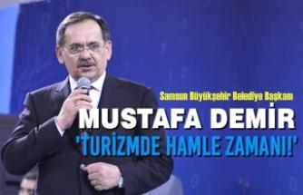 Büyükşehir Belediye Başkanı Demir; 'Turizmde Hamle Zamanı!'