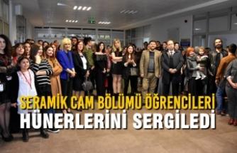 Seramik Cam Bölümü Öğrencileri Hünerlerini Sergiledi