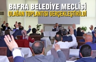 Bafra Belediye Meclisi Olağan Toplantısı Gerçekleştirildi