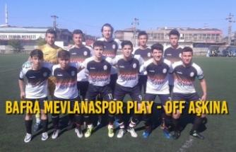 Bafra Mevlanaspor Play - Off Aşkına