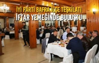 İYİ Parti Bafra İlçe Teşkilatı İftar Yemeğinde Buluştu