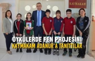 Öykülerde Fen Projesini Kaymakam Adanur'a Tanıttılar