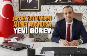 Bafra Kaymakamı Ahmet Adanur'a Yeni Görev