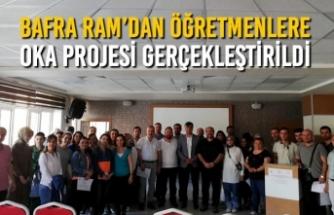 Bafra RAM'dan Öğretmenlere OKA Projesi Gerçekleştirildi