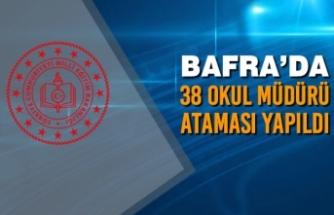 Bafra'da 38 Okul Müdürü Ataması Yapıldı