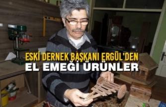 Eski Dernek Başkanı Ergül'den El Emeği Ürünler