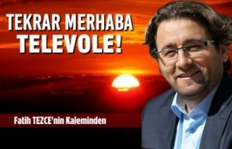 TEKRAR MERHABA TELEVOLE!