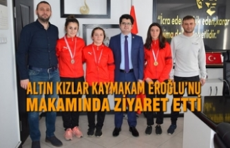 Altın Kızlar Kaymakam Eroğlu'nu Makamında Ziyaret Etti