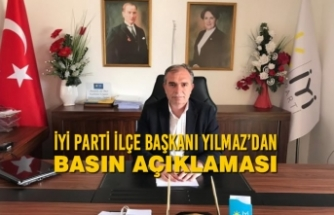 İYİ Parti İlçe Başkanı Yılmaz'dan Basın Açıklaması