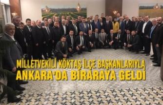 Milletvekili Köktaş İlçe Başkanları İle Ankara'da Biraraya Geldi