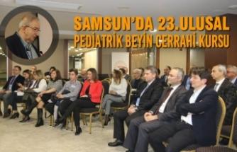 Samsun'da 23.Ulusal Pediatrik Beyin Cerrahi Kursu
