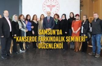"""Samsun'da """"Kanserde Farkındalık Semineri"""" Düzenlendi"""