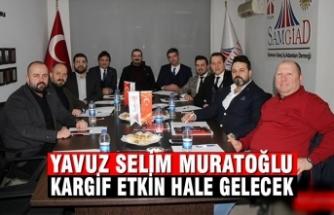 """Yavuz Selim Muratoğlu; """"KARGİF Etkin Hale Gelecek"""""""