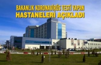 Bakanlık Koronavirüs Testi Yapan Hastaneleri Açıkladı