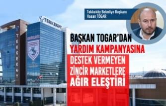 Başkan Togar'dan Yardım Kampanyasına Destek Vermeyen Zincir Marketlere Eleştiri