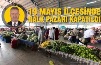 19 Mayıs İlçesinde Halk Pazarı Kapatıldı