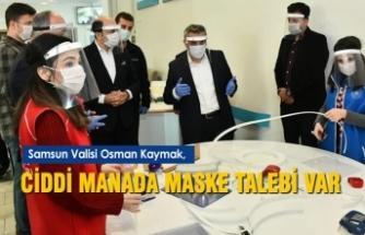 """Vali Kaymak; """"Ciddi Manada Maske Talebi Var"""""""