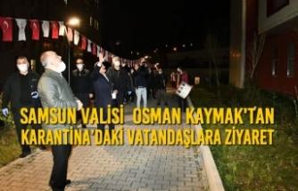 Vali Osman Kaymak; Karantina'daki Vatandaşları Ziyaret Etti