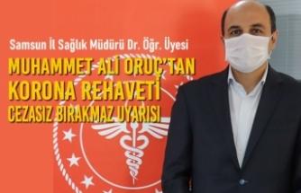 Muhammet Ali Oruç'tan Korona Rehaveti Cezasız Bırakmaz Uyarısı