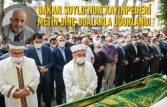 Bakan Soylu'nun Kayınpederi Metin Dinç Dualarla Uğurlandı