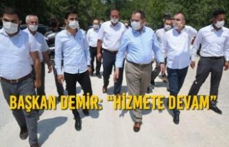 """Başkan Demir: """"Hizmete Devam"""""""