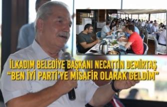 """Başkan Necattin Demirtaş; """"Ben İyi Parti'ye Misafir Olarak Geldim"""""""