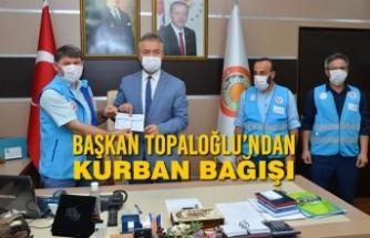 Başkan Topaloğlu'ndan Kurban Bağışı