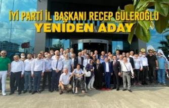 İYİ Parti İl Başkanı Recep Güleroğlu Yeniden Aday
