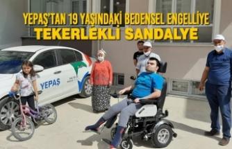 YEPAŞ'tan 19 Yaşındaki Bedensel Engelliye Tekerlekli Sandalye