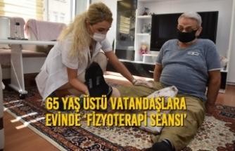 65 Yaş Üstü Vatandaşlara Evinde 'Fizyoterapi Seansı'
