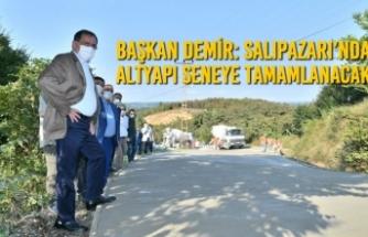 Başkan Demir: Salıpazarı'nda Altyapı Seneye Tamamlanacak