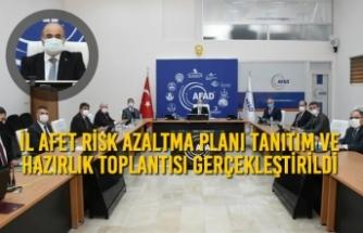 İl Afet Risk Azaltma Planı Tanıtım ve Hazırlık Toplantısı Gerçekleştirildi